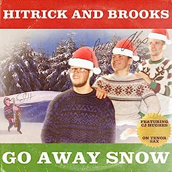 Go Away Snow (feat. CJ Hughes)