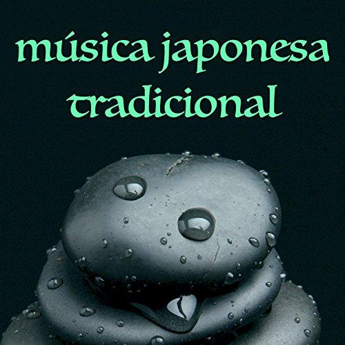 Música Japonesa Tradicional - Canciones Ambiente de Liberación y Energía Positiva
