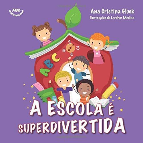 A escola é superdivertida (Portuguese Edition) download ebooks PDF Books