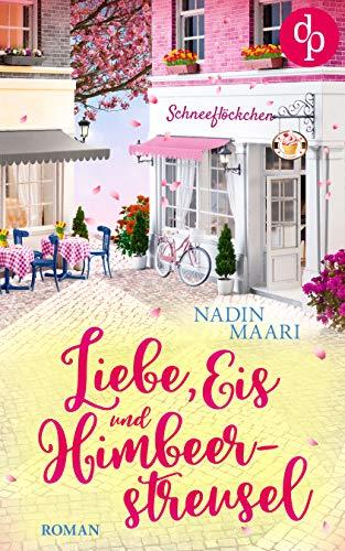 Liebe, Eis und Himbeerstreusel (Sweet Romance-Reihe 2)