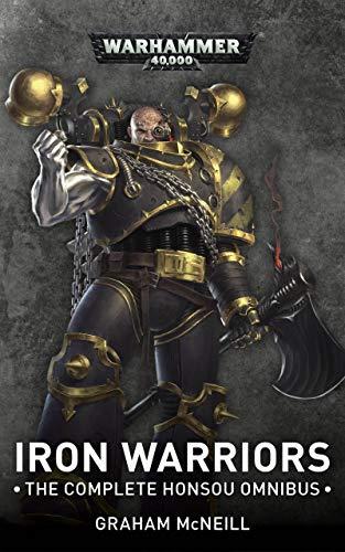 Iron Warriors: The Complete Honsou Omnibus (Warhammer 40,000 ...