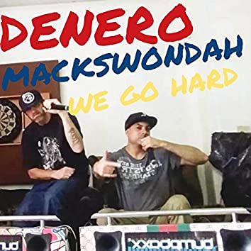 We Go Hard (feat. Mackswondah)