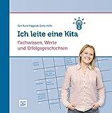 Ich leite eine Kita: Fachwissen, Werte und Erfolgsgeschichten (German Edition)