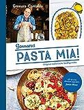 Pasta Mia!: Original italienische Nudelgerichte -...