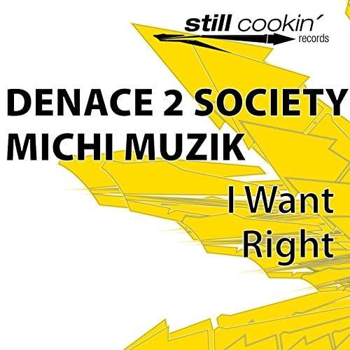 Denace 2 Society & Michi Muzik