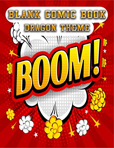 Blank Comic Book dragon theme: Draw Your Own Comic Super Hero Adventures with this Personalized Vintage Theme Birthday Gift Pop Art Blank Comic ... Bradburn 90 pages with variety of templates