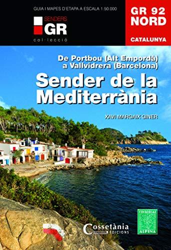 Sender de la Mediterrània GR92 NORD. De Portbou a Vallvidrera. Català.: De Portbou (Alt Empordà) a Vallvidrera (Barcelona): 4 (Senders de Catalunya)