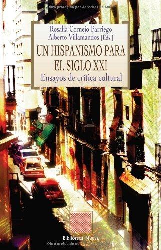 Un hispanismo para el siglo XXI: Ensayos de crítica cultural (Otras Eutopías nº 49)