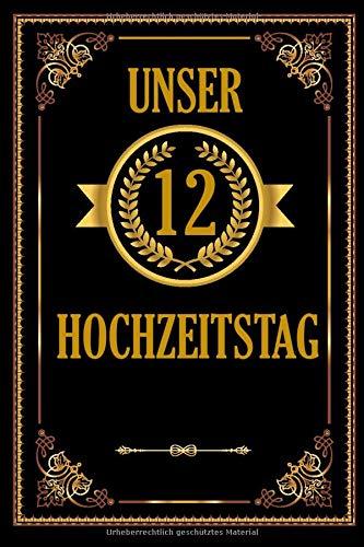Unser 12 Hochzeitstag: Romantisches Gästebuch Zum Hochzeitstag I A5 110 Seiten Viel Platz Für...