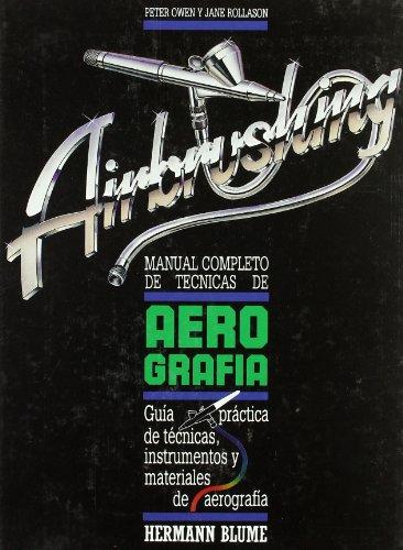 Manual completo de técnicas de aerografía (Artes, técnicas y métodos)