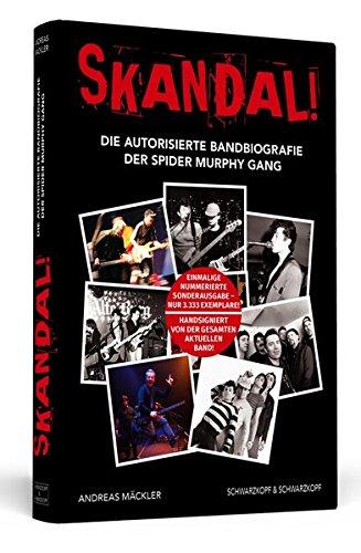 Skandal! Die autorisierte Bandbiografie der Spider Murphy Gang. Nummerierte Sonderausgabe – 3333 Exemplare! Handsigniert von der aktuellen Band!