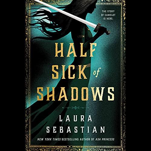 Half Sick of Shadows Audiobook By Laura Sebastian cover art