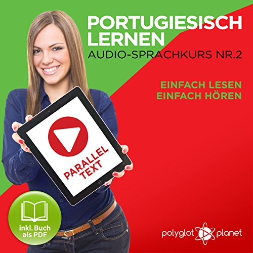 Portugiesisch Lernen - Einfach Lesen | Einfach Hören | Paralleltext [Learn Portuguese: Easy Reading, Easy Listening]     Portugiesisch Audio Sprachkurs Nr. 2               By:                                                                                                                                 Polyglot Planet                               Narrated by:                                                                                                                                 Samuel Goncalves,                                                                                        Michael Sonnen                      Length: 31 mins     Not rated yet     Overall 0.0