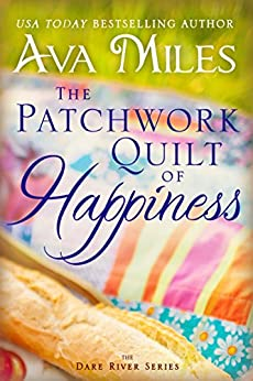 The Patchwork Quilt of Happiness (Dare River Book 6) by [Ava Miles]