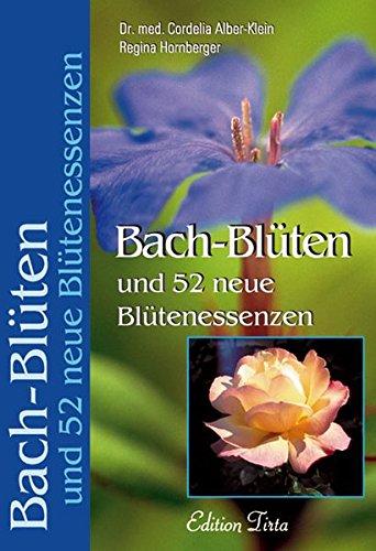 Hornberger, Regina<br />Bach-Blüten und 52 neue Blütenessenzen