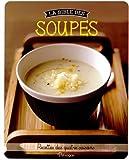 La bible des soupes - Recettes des quatre saisons