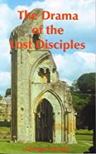 The Drama of the Lost Disciples