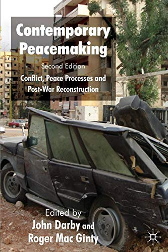 Contemporary Peacemaking: Conflict, Peace Processes and Post-war Reconstruction