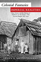 Colonial Fantasies, Imperial Realities: Race Science and the Making of Polishness on the Fringes of the German Empire, 1840-1920 (Ohio University Press Polish and Polish American Studies)