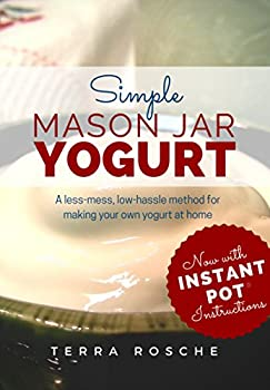 Simple Mason Jar Yogurt  A less-mess low-hassle method for making your own yogurt at home Includes traditional and dairy-free / vegan options.