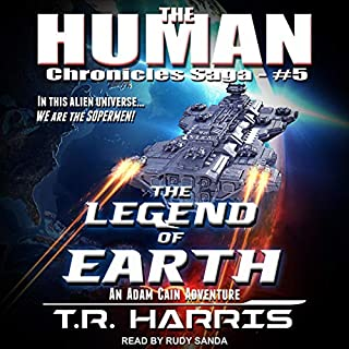 The Legend of Earth     Human Chronicles Saga, Book 5              By:                                                                                                                                 T.R. Harris                               Narrated by:                                                                                                                                 Rudy Sanda                      Length: 9 hrs and 16 mins     5 ratings     Overall 4.4