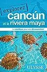 Explorez Cancun et la Riviera Maya par Brodeur