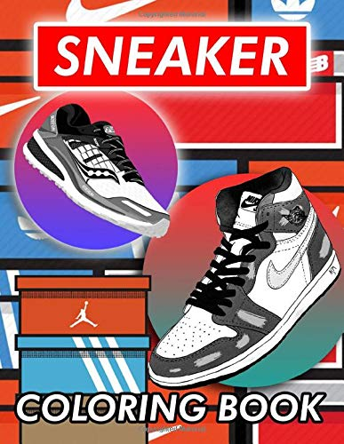 Sneaker Coloring Book: Color The Most Popular Sneakers Ever Made!
