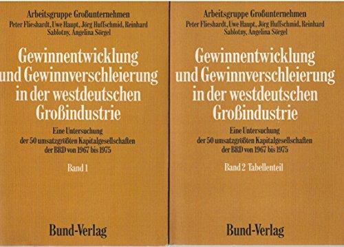 Gewinnentwicklung und Gewinnverschleierung in der westdeutschen Großindustrie.