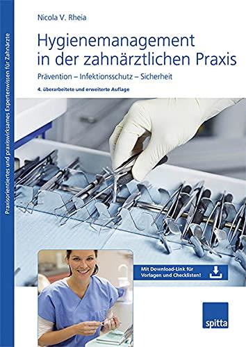 Hygienemanagement in der zahnärztlichen Praxis: Prävention – Infektionsschutz – Sicherheit