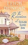 The Reunion At Sugar Sand Inn: Clean and Wholesome Contemporary Women's Fiction (Sugar Sand Beach Book 4)