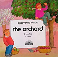 The Orchard (Discovering Nature Series) 0812047109 Book Cover