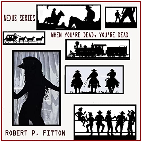 When You're Dead, You're Dead Audiobook By Robert P. Fitton cover art