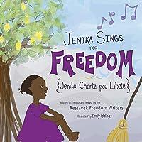 Jenika Sings for Freedom (Restavek Freedom Writers)