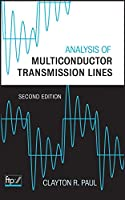 Analysis of Multiconductor Transmission Lines (Wiley - IEEE)