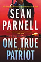 One True Patriot: A Novel (Eric Steele)