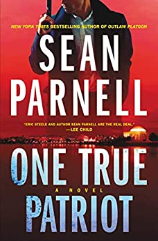 One True Patriot: A Novel (Eric Steele, 3) by [Sean Parnell]