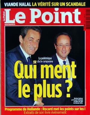POINT (LE) [No 2058] du 23/02/2012 - LA POLEMIQUE DE LA CAMPAGNE - QUI MENT LE PLUS SARKOZY - HOLLANDE - PROGRAMME DE HOLLANDE - ROCARD MET LES POINTS SUR LES I - EXTRAIT DE SON LIVRE - VIANDE HALAL - LA VERITE SUR UN SCANDALE