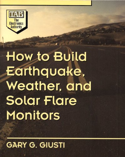 How to Build Earthquake, Weather, and Solar Flare Monitors
