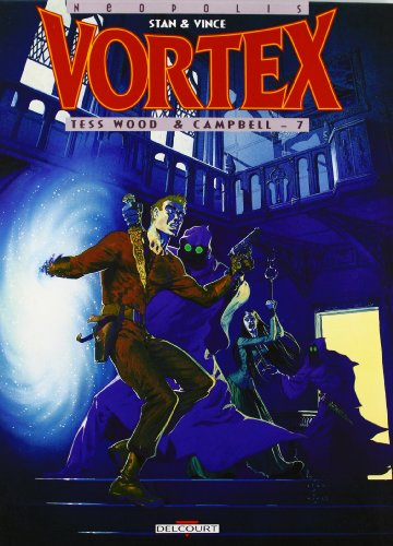 Vortex, tome 7 : Tess Wood & Campbell