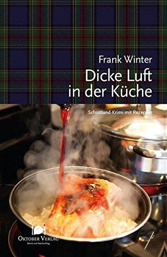 Dicke Luft in der Küche: Schottland-Krimi mit Rezepten (Mord und Nachschlag)