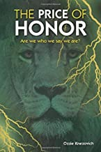 The Price of Honor: Are We Who We Say We Are?