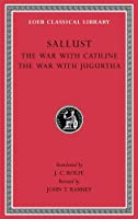 The War with Catiline. The War with Jugurtha (Loeb Classical Library)