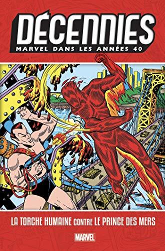 Décennies : Marvel dans les années 40 - La Torche Humaine contre le Prince des Mers