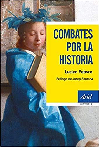 Combates por la historia: Prólogo de Josep Fontana