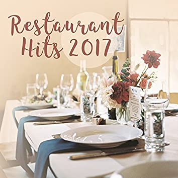Restaurant Hits 2017 – Mellow Jazz Vibes, Soft Music for Restaurant & Cafe, Instrumental
