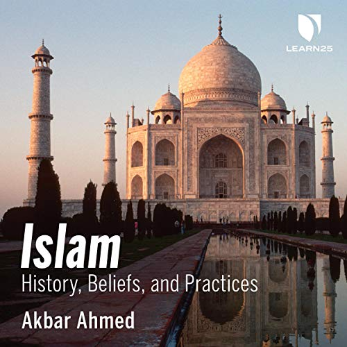 Islam: History, Beliefs, and Practices audiobook cover art