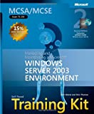 MCSA/MCSE Self-Paced Training Kit (Exam 70-290): Managing and Maintaining a Microsoft® Windows Server™ 2003 Environment: Managing and Maintaining a ... Environment (Microsoft Press Training Kit)
