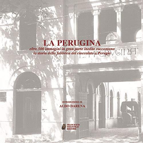 La Perugina. Oltre 500 immagini in gran parte inedite raccontano la storia della fabbrica del cioccolato a Perugia