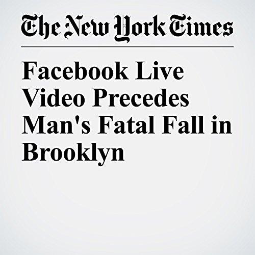 Facebook Live Video Precedes Man's Fatal Fall in Brooklyn copertina