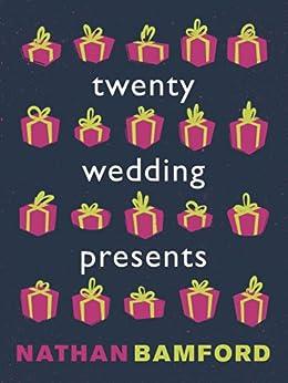 Twenty Wedding Presents by [Nathan Bamford]